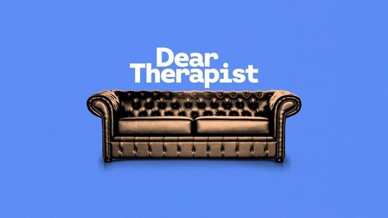 Dear Therapist
