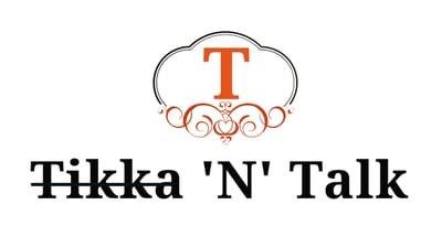 Tikka 'N' Talk