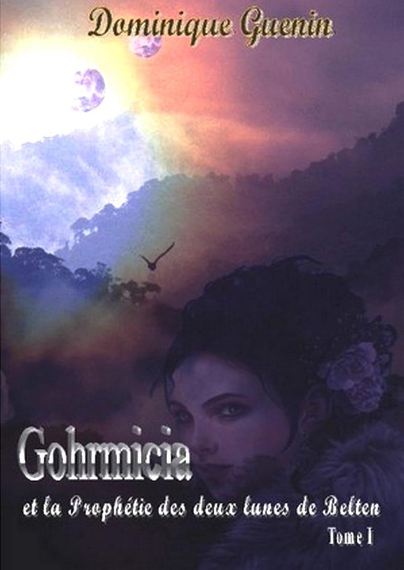 """""""Gohrmicia et la Prophétie des Deux Lunes de Belten"""" (Tome I)"""