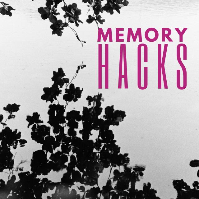 Memory Hacks You Won't Forget
