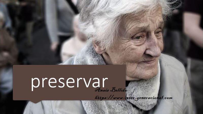 Cuidar es cuidar: preservar