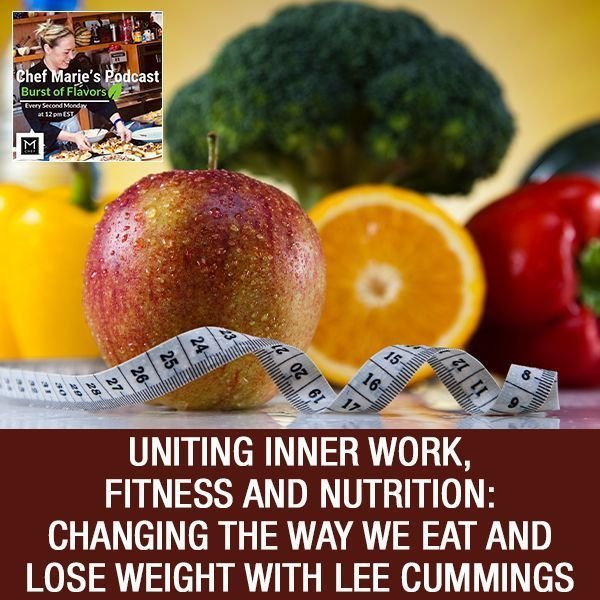 Uniting Inner Work, Fitness And Nutrition: Changing The Way We Eat And