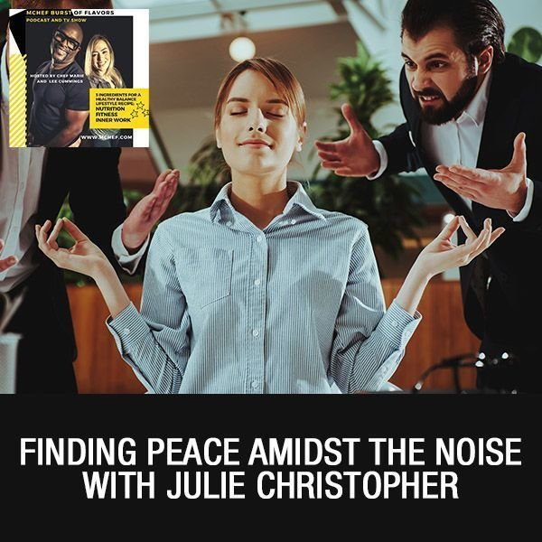 Finding Peace Amidst The Noise with Julie Christopher