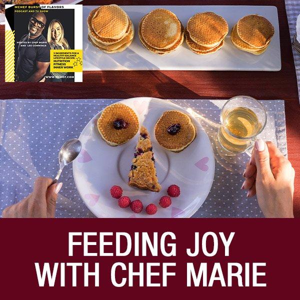 Feeding Joy with Chef Marie