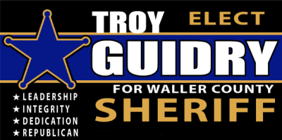Elect Troy Guidry for Waller County Sheriff