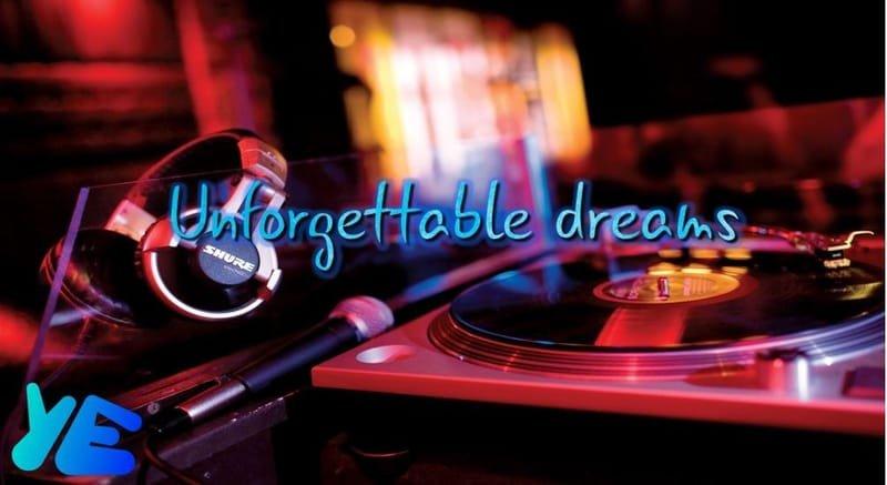 Unforgettable dreams