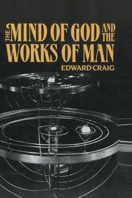 The Mind of God and the Works of Man