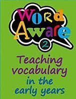Word Aware Teaching Vocabulary in the Early Years