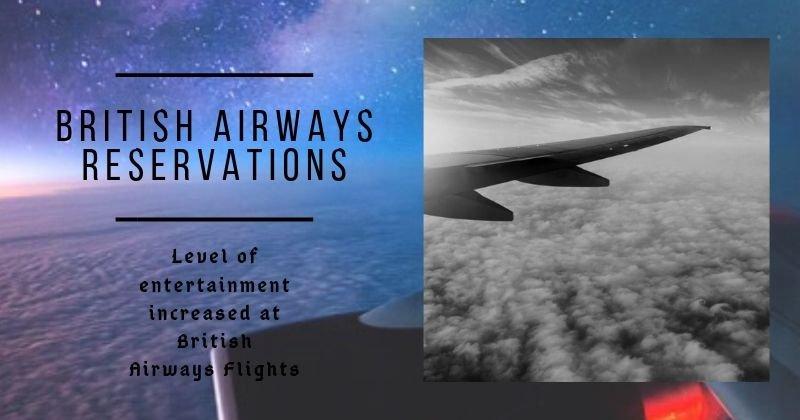Level of entertainment increased at British Airways Flights