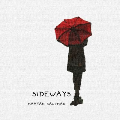 Maayan Kaufman - Sideways (2015, Co-Songwriting / Production / Mixing)