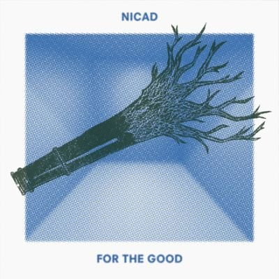 Nicad - For The Good (2013, Engineering / Mixing)