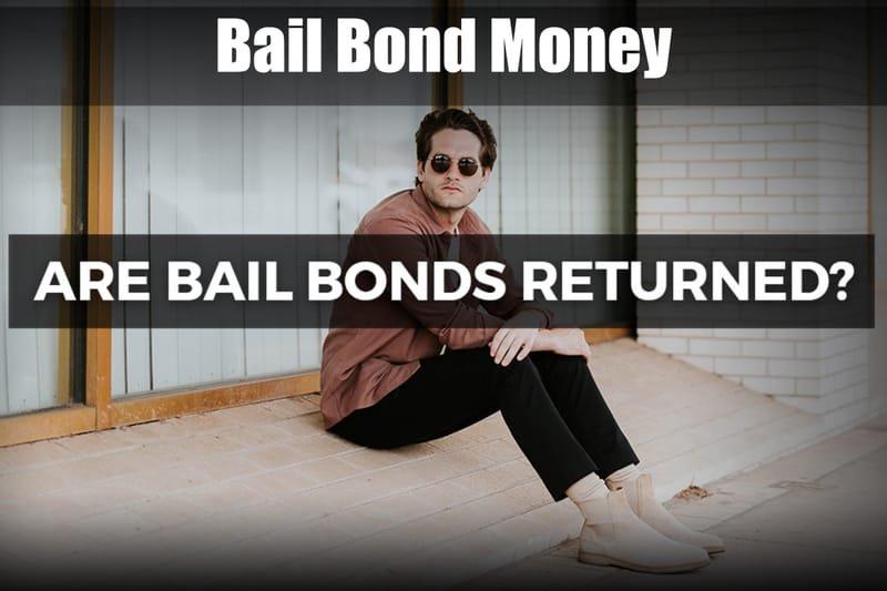 Are Bail Bonds Returned?