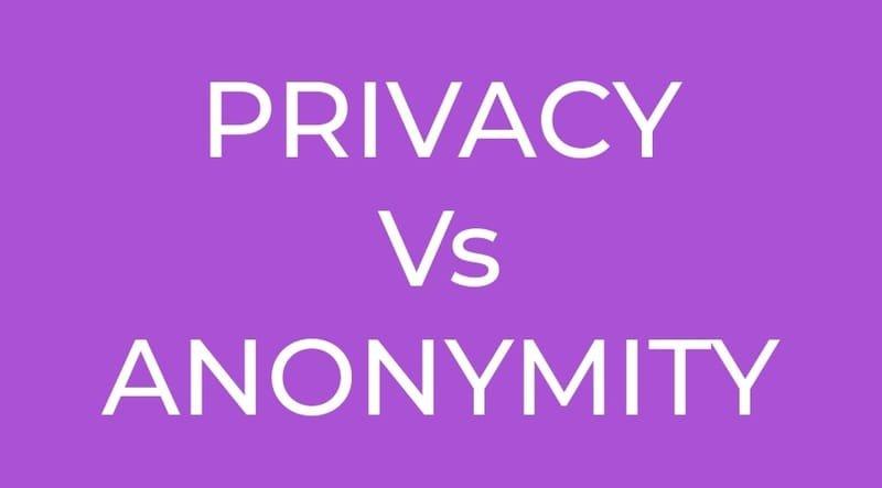 PRIVACY Vs ANONYMITY