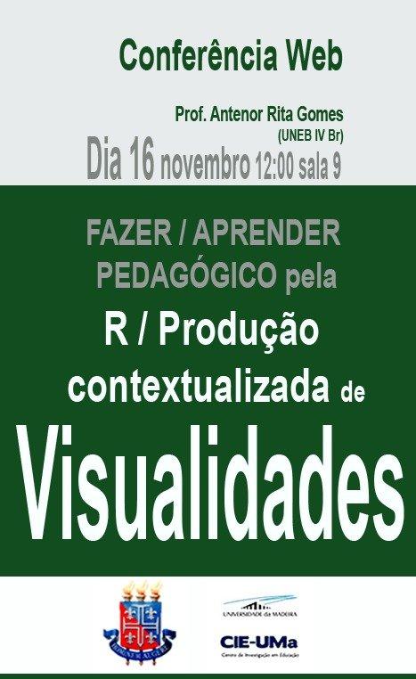 1ª Conferência web do Projeto OS PROFESSORES E O FAZER/APRENDER PEDAGÓGICO PELA (RE)PRODUÇÃO  CONTEXTUALIZADA DE VISUALIDADES.