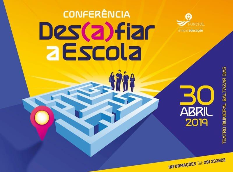 "CONFERÊNCIA ""DES(A)FIAR A ESCOLA"" 2019"