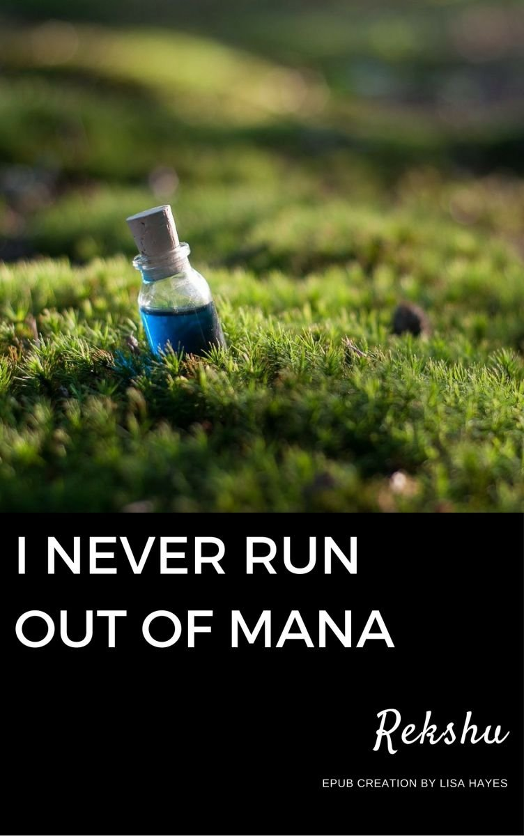 I Never Run Out Of Mana
