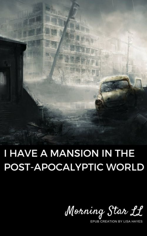 I Have a Mansion in the Post-apocalyptic World