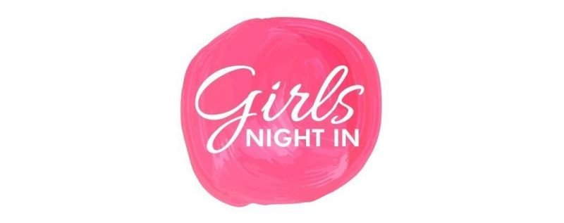 Girls night in £15 each