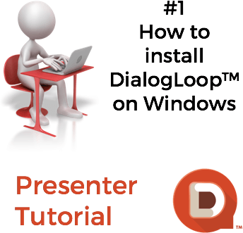 How to install DialogLoop™ on Windows