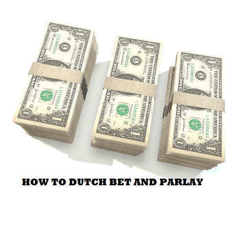 FREE DOWNLOAD!  HOW TO DUTCH BET AND PARLAY