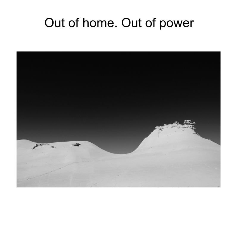 Out of home- Out of power