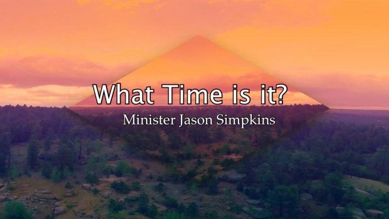 What Time is It - Jason Simpkins 11.4.2018