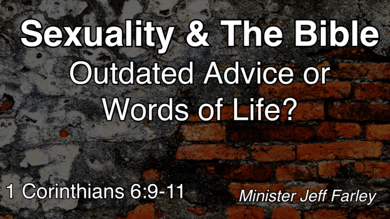 Sexuality and the Bible - Outdated Advice or Words of Life - Jeff Farley 11.11.2018